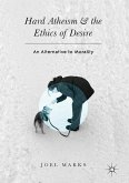 Hard Atheism and the Ethics of Desire