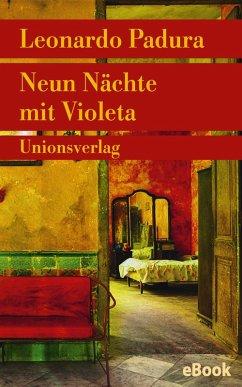 Neun Nächte mit Violeta (eBook, ePUB) - Padura, Leonardo