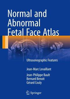 Normal and Abnormal Fetal Face Atlas - Levaillant, Jean-Marc;Bault, Jean-Philippe;Benoit, Bernard