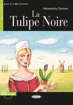 La Tulipe Noire. Buch + Audio-CD