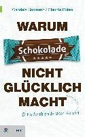Warum Schokolade nicht glücklich macht (eBook, ePUB) - Hasmann, Gabriele; Böhm, Claudia