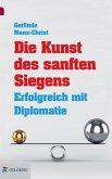 Die Kunst des sanften Siegens (eBook, ePUB)
