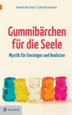 Gummibärchen für die Seele (eBook, ePUB) - Obermaier, Pamela Y. N.; Hasmann, Gabriele