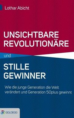 Unsichtbare Revolutionäre und stille Gewinner (eBook, ePUB) - Abicht, Lothar
