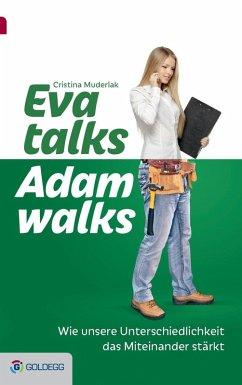 Eva talks, Adam walks (eBook, ePUB) - Muderlak, Cristina