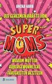 Die geheimen Kräfte von SuperMoms (eBook, ePUB)