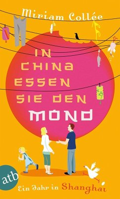 In China essen sie den Mond (eBook, ePUB) - Collée, Miriam