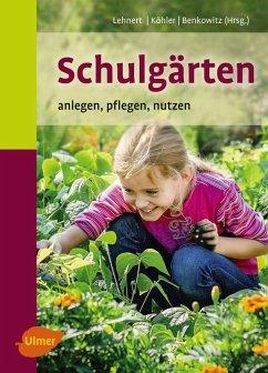 Schulgärten (eBook, PDF) - Lehnert, Hans-Joachim; Köhler, Karlheinz; Benkowitz, Dorothee