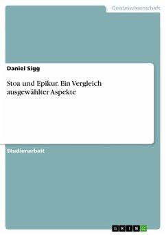 Stoa und Epikur. Ein Vergleich ausgewählter Aspekte (eBook, PDF)