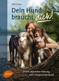 Dein Hund braucht dich! (eBook, PDF)
