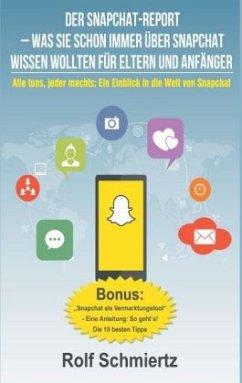 Der Snapchat-Report - Was Sie schon immer über ...