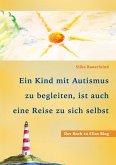 Ein Kind mit Autismus zu begleiten, ist auch eine Reise zu sich selbst