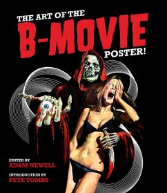 The Art of the B-Movie Poster! - Newell, Adam