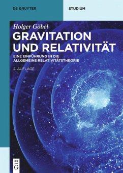 Gravitation und Relativität - Göbel, Holger