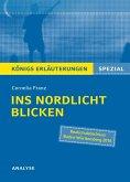 Ins Nordlicht blicken von Cornelia Franz. Königs Erläuterungen Spezial. (eBook, ePUB)