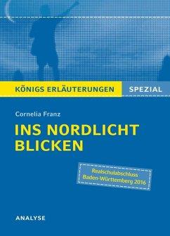 Ins Nordlicht blicken von Cornelia Franz. Königs Erläuterungen Spezial. (eBook, ePUB) - Franz, Cornelia