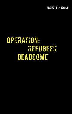Operation: Refugees DEADcome