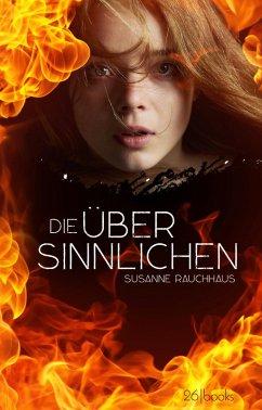Die Übersinnlichen (eBook, ePUB) - Rauchhaus, Susanne