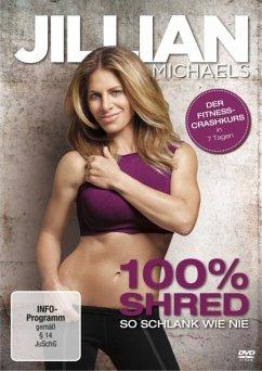 Jillian Michaels - 100% Shred: So schlank wie nie - Michaels,Jillian