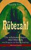 Rübezahl - Die schönsten Sagen und Märchen vom Berggeiste aus dem Riesengebirge (Illustrierte Ausgabe) (eBook, ePUB)