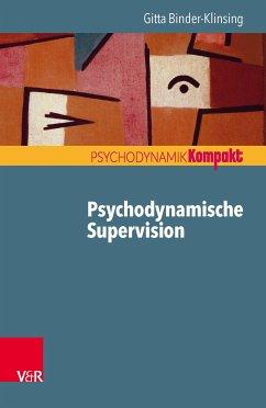 Psychodynamische Supervision (eBook, PDF) - Binder-Klinsing, Gitta