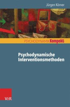 Psychodynamische Interventionsmethoden (eBook, PDF) - Körner, Jürgen