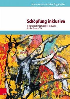 Schöpfung inklusive (eBook, PDF) - Klappenecker, Gabriele; Keuchen, Marion