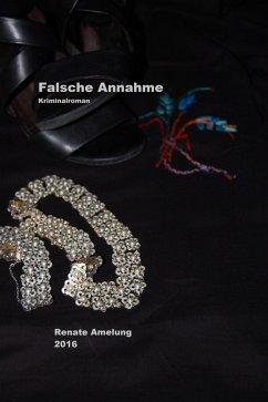 Falsche Annahme (eBook, ePUB) - Amelung, Renate