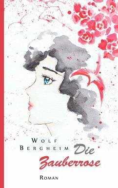 Die Zauberrose - Bergheim, Wolf