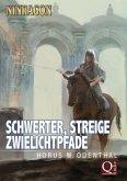 Schwerter, Streige, Zwielichtpfade (eBook, ePUB)