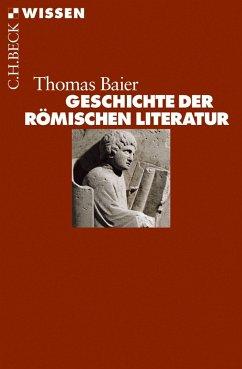 Geschichte der römischen Literatur (eBook, ePUB) - Baier, Thomas