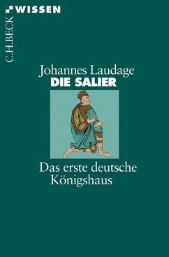 Die Salier (eBook, ePUB) - Laudage, Johannes