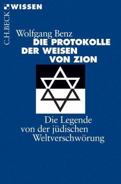 Die Protokolle der Weisen von Zion (eBook, ePUB) - Benz, Wolfgang