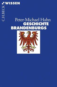 Geschichte Brandenburgs (eBook, ePUB) - Hahn, Peter-Michael