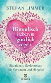 Himmlisch lieben und göttlich vögeln (eBook, ePUB)