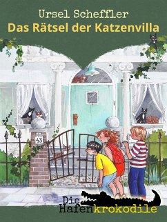 Die Hafenkrokodile: Das Rätsel der Katzenvilla ...