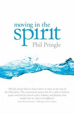 Moving In The Spirit (eBook, ePUB) - Pringle, Phil