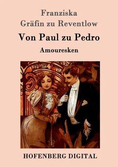 Von Paul zu Pedro (eBook, ePUB) - Franziska Gräfin zu Reventlow