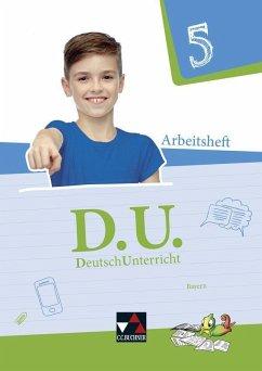 D.U. DeutschUnterricht 5. Arbeitsheft Bayern