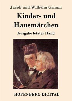 Kinder- und Hausmärchen (eBook, ePUB) - Jacob Und Wilhelm Grimm