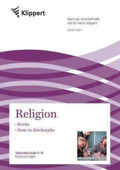 Kirche - Feste im Kirchenjahr (5. bis 8. Klasse) - Kern, Ulrike