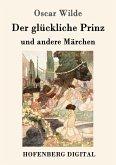 Der glückliche Prinz und andere Märchen (eBook, ePUB)