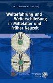 Welterfahrung und Welterschließung in Mittelalter und Früher Neuzeit (eBook, PDF)