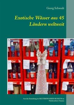 Exotische Wässer aus 45 Ländern weltweit (eBook, ePUB)