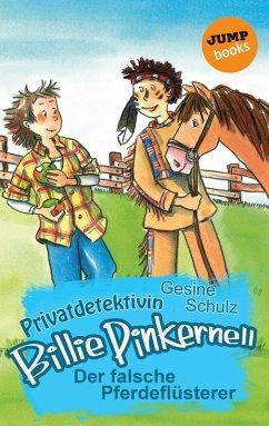 Der falsche Pferdeflüsterer / Privatdetektivin Billie Pinkernell Bd.7 (eBook, ePUB) - Schulz, Gesine