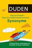 Duden Das Grundschulwörterbuch - Sag es besser - Synonyme (eBook, ePUB)