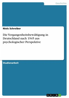Die Vergangenheitsbewältigung in Deutschland nach 1945 aus psychologischer Perspektive (eBook, PDF)