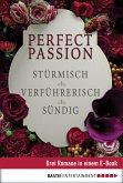 Stürmisch & Verführerisch & Sündig / Perfect Passion Bd.1-3 (eBook, ePUB)