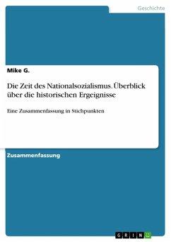 Die Zeit des Nationalsozialismus. Überblick über die historischen Ergeignisse (eBook, ePUB)