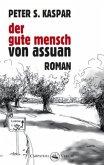 Der gute Mensch von Assuan